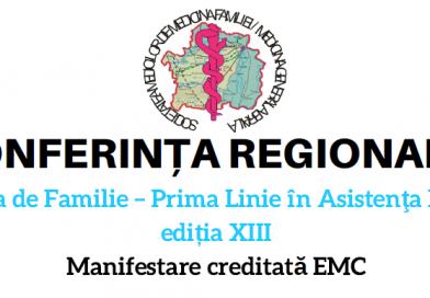 """Conferința regională  """"Medicina de familie – prima linie în asistența medicală"""", Ed. a XIII-a,11-13 octombrie 2018, Brăila"""